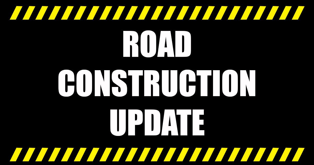 Road Construction Update